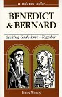 A Retreat With Benedict And Bernard: Seeking God Alone   Together