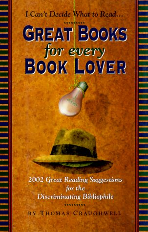 Great Books for Every Book Lover: 2002 Great Reading Suggestions for the Discriminating Bibliophile