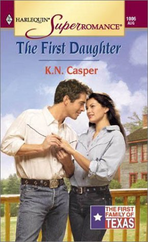 the first daughter the first family of texas 2 by kn