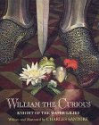 William the Curious: Knight of the Water Lilies