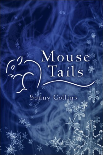 Mouse Tails by Sonny Collins