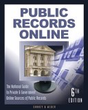 Public Records Online: The National Guide To Private & Government Online Sources Of Public Records (Public Records Online)