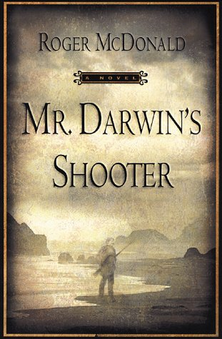 Mr. Darwin's Shooter by Roger McDonald