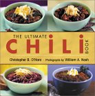 The Ultimate Chili Book: A Connoisseur's Guide to Gourmet Recipes and the Perfect Four-Alarm Bowl