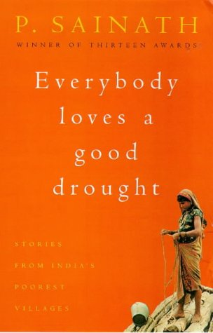 Free online download Everybody Loves A Good Drought: Stories From India's Poorest Districts by P. Sainath CHM