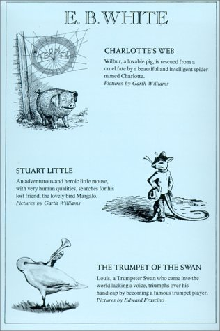 E.B. White: Charlotte's Web/ Stuart Little/ Trumpet of the Swan