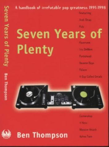 Seven Years of Plenty: A Handbook of Irrefutable Pop Greatness, 1991-1998