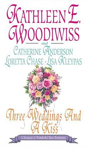 Three Weddings and a Kiss by Kathleen E. Woodiwiss