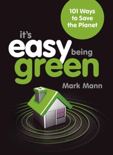 It's Easy Being Green by Mark Mann