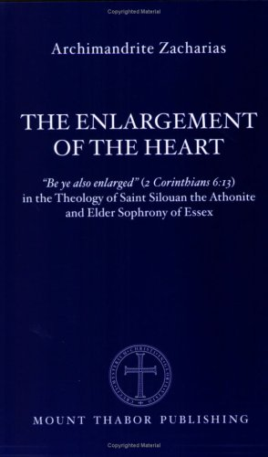 The Enlargement of the Heart: Be Ye Also Enlarged (2 Corinthians 6:13) in the Theology of Saint Silouan the Athonite and Elder Sophrony of Essex