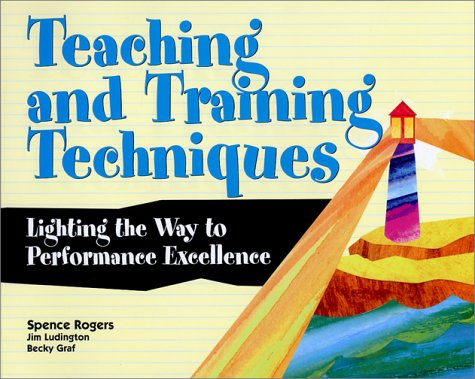 Teaching and Training Techniques by Spence Rogers