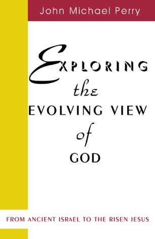 Exploring the Evolving View of God: From Ancient Israel to the Risen Jesus