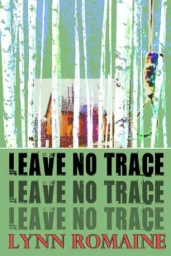 Leave No Trace by Lynn Romaine