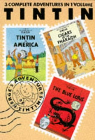 Get The Adventures of Tintin, Vol. 1: Tintin in America / Cigars of the Pharaoh / The Blue Lotus (Tintin #3, 4, 5) PDF