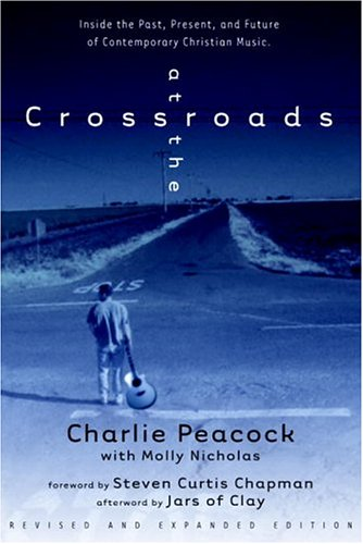 At the Crossroads: Inside the Past, Present, and Future of Contemporary Christian Music