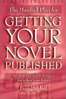 The Marshall Plan for Getting Your Novel Published: 90 Strategies and Techniques for Selling Your Fiction