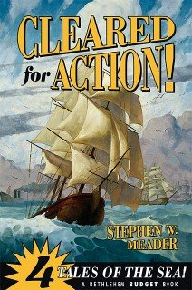 Cleared for Action!: Four Tales of the Sea