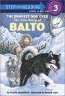 Bravest Dog Ever: Story of Balto