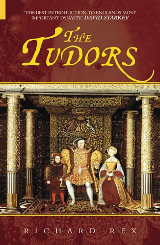 The Tudors by Richard Rex