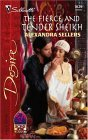 The Fierce And Tender Sheikh (Silhouette Desire, No. 1629) by Alexandra Sellers