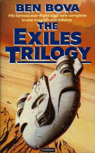 The Exiles Trilogy by Ben Bova
