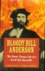 Bloody Bill Anderson by Albert E. Castel