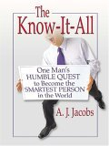 The Know It All One Man's Humble Quest To Become The Smartest Person In The World