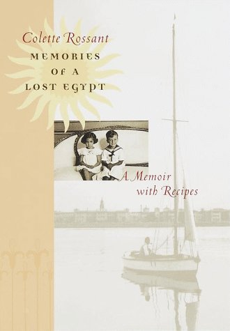 Memories of a Lost Egypt: A Memoir with Recipes