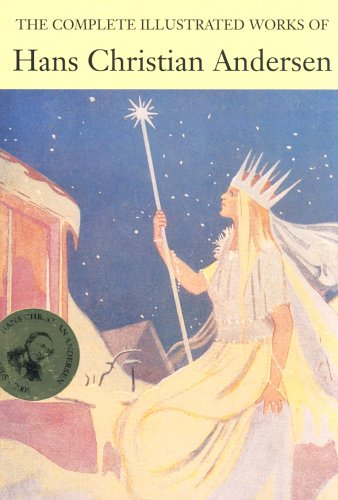 The Complete Illustrated Works by Hans Christian Andersen