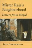 Mister Raja's Neighborhood: Letters from Nepal