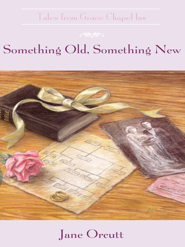 Something Old, Something New (Tales from Grace Chapel Inn #10)