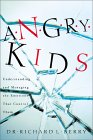 Angry Kids: Understanding and Managing the Emotions That Control Them