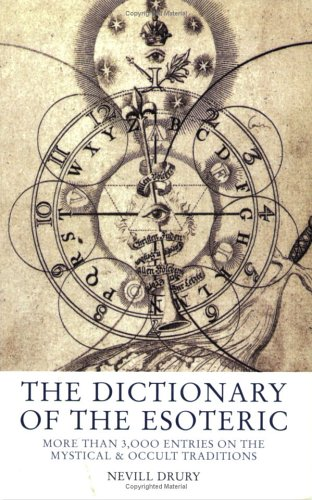 The Dictionary Of The Esoteric by Nevill Drury