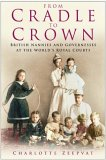 From Cradle to Crown by Charlotte Zeepvat
