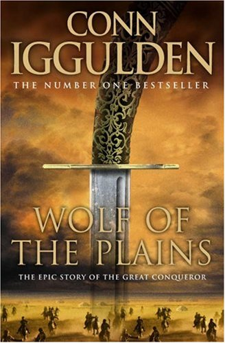 Wolf Of The Plains by Conn Iggulden