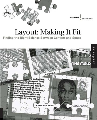 Creative Solutions: Layout: Making It Fit: Finding the Right Balance Between Content and Space