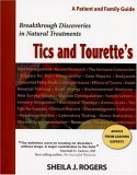 Tics and Tourette's: Breakthrough Discoveries in Natural Treatments: A Patient and Family Guide