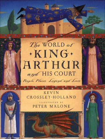 Download online The World of King Arthur and His Court: People, Places, Legend, and Lore PDF by Kevin Crossley-Holland, Peter Maloney