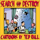 Search and Destroy: Cartoons by Ted Rall
