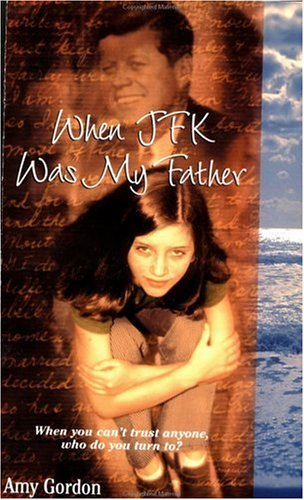 When JFK Was My Father by Amy Gordon
