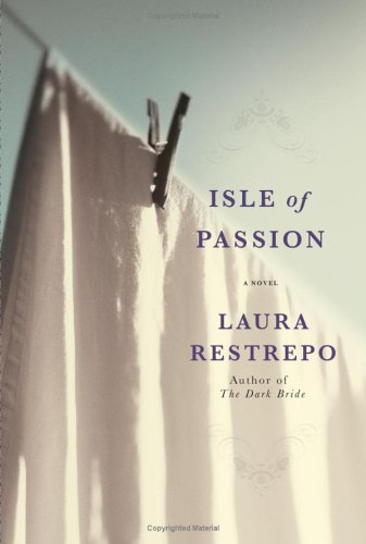 Isle of Passion by Laura Restrepo