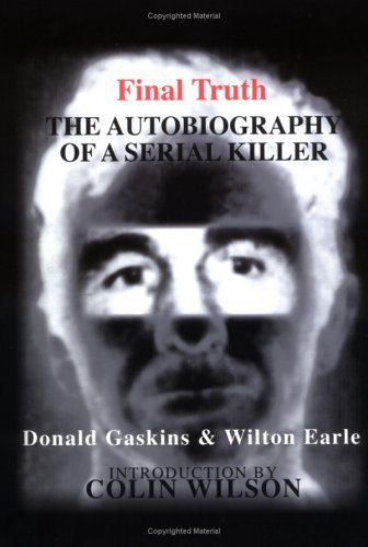 """Final Truth: The Autobiography of Mass Murderer/Serial Killer Donald """"Pee Wee"""" Gaskins"""