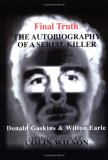 "Final Truth: The Autobiography of Mass Murderer/Serial Killer Donald ""Pee Wee"" Gaskins"