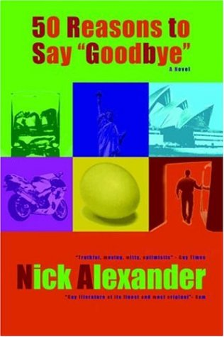 50 Reasons to Say Goodbye by Nick Alexander