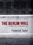 The Berlin Wall, 13 August 1961 9 November 1989