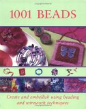 1001 Beads: Create And Embellish Using Beading And Wirework Technique