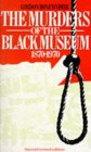 The Murders of the Black Museum 1870-1970