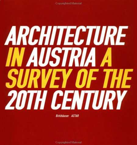 Architecture In Austria: A Survey Of The 20th Century
