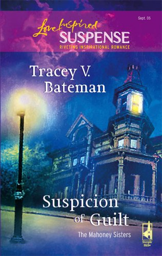 Suspicion of Guilt (The Mahoney Sisters, #2) by Tracey Bateman