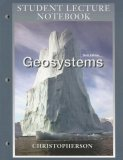 Geosystems Student Lecture Notebook: An Introduction to Physical Geography
